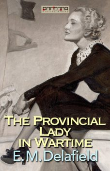 The Provincial Lady in Wartime, E.M.Delafield