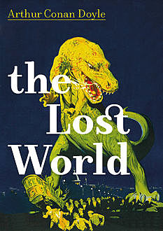 The Lost World, Arthur Conan Doyle