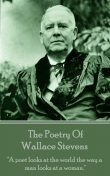 The Poetry Of Wallace Stevens, Wallace Stevens