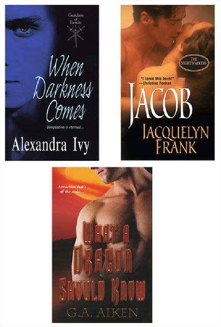 Supernatural Bundle with What a Dragon Should Know, When Darkness Comes & Jacob, Alexandra Ivy, G.A. Aiken, Jacquelyn Frank
