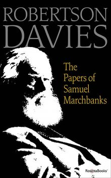 The Papers of Samuel Marchbanks, Robertson Davies