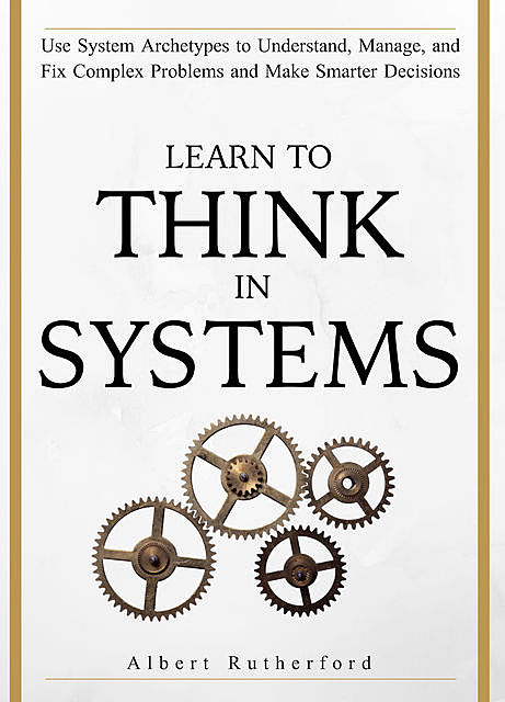 Learn to Think in Systems, Albert Rutherford
