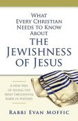 What Every Christian Needs to Know About the Jewishness of Jesus, Rabbi Evan Moffic