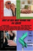 Best of Self Help Books for 99 Cents( How to Find Your Soul Mate, Feel Confident about Intimacy Again, Love in your Later Years! How to Feel Confident About Being Intimate Again, Change the World, How to Find Love at 50, How to Get a Good Man), 99 Cent Best of Self Help eBooks