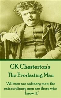 The Everlasting Man, Gilbert Keith Chesterton