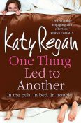 One Thing Led to Another, Katy Regan