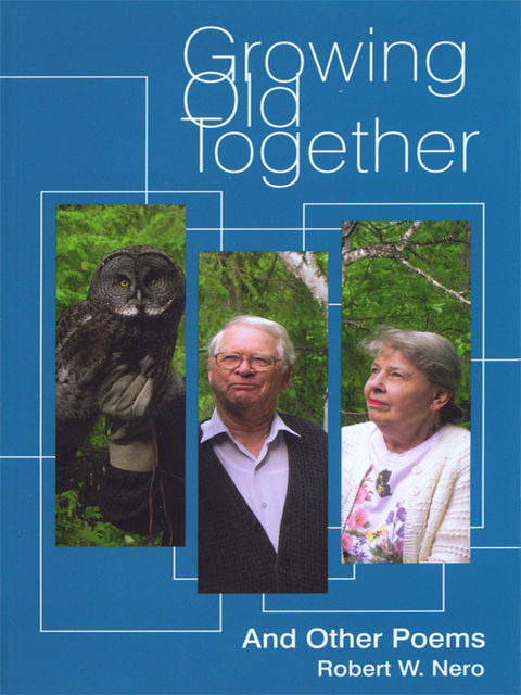 Growing Old Together, Robert W.Nero