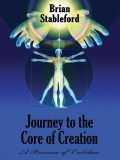 Journey to the Core of Creation, Brian Stableford