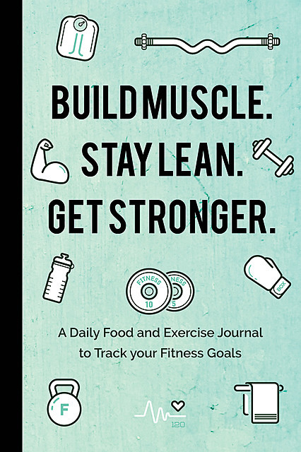 Build Muscle. Stay Lean. Get Stronger, Mango Publishing