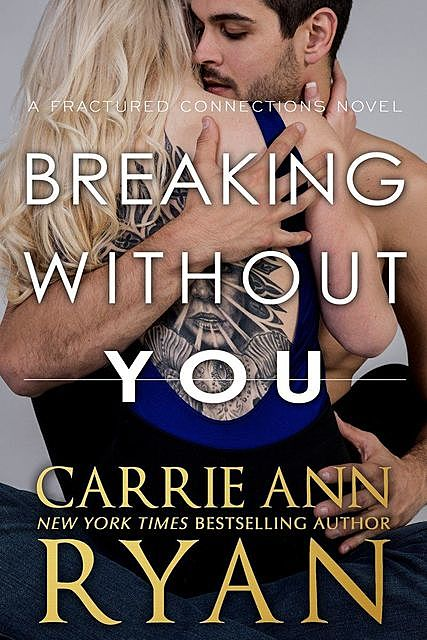Breaking Without You: A Fractured Connections Novel, Carrie Ryan
