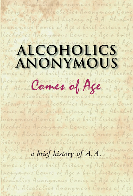 Alcoholics Anonymous Comes of Age,