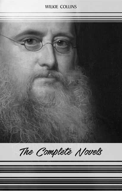 Wilkie Collins: The Complete Novels (Centaur Classics), Wilkie Collins