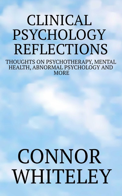Clinical Psychology Reflections, Connor Whiteley