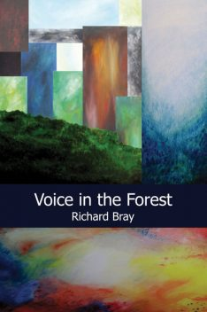 Voice in the Forest, Richard Bray