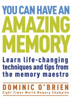 You Can Have an Amazing Memory, Dominic O'Brien