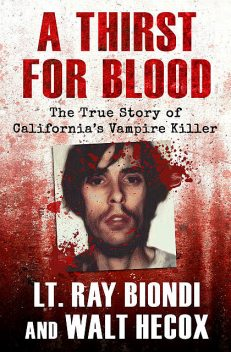 A Thirst for Blood, Ray Biondi, Walt Hecox