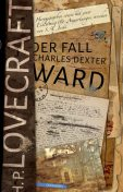 Der Fall Charles Dexter Ward, H.P. Lovecraft