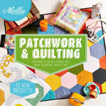 Mollie Makes: Patchwork & Quilting, Mollie Makes