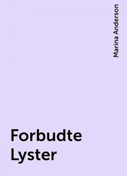 Forbudte Lyster, Marina Anderson