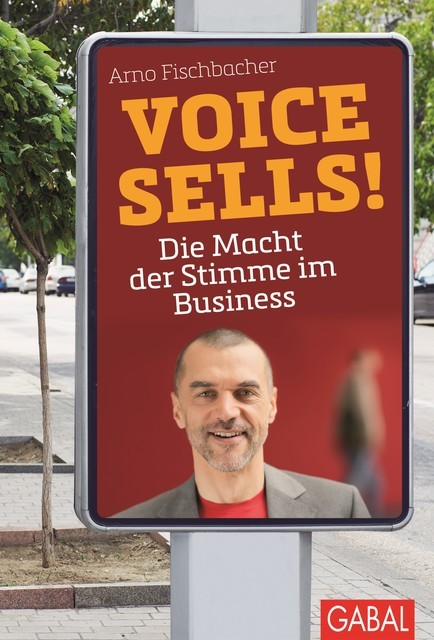 Voice sells, Arno Fischbacher