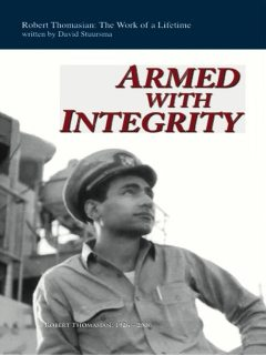 Armed with Integrity, David Stuursma, Robert Thomasian