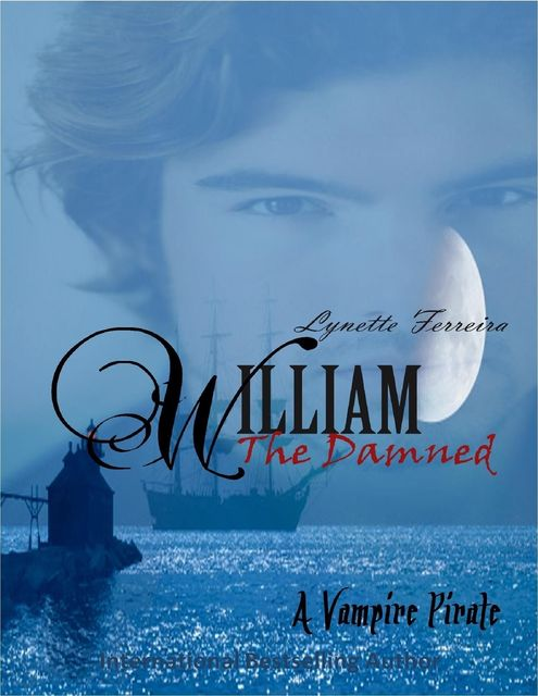 William the Damned (A Vampire Pirate), Lynette Ferreira