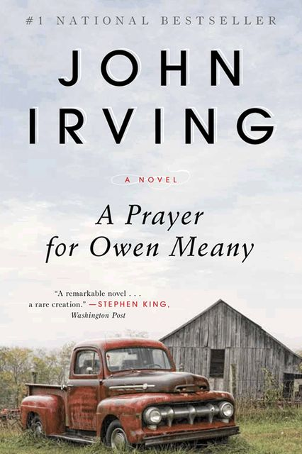 A Prayer for Owen Meany: A Novel, John Irving