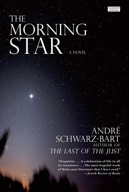The Morning Star, André Schwarz-Bart