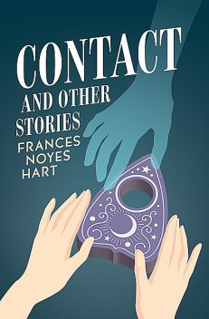 Contact, Frances Noyes Hart
