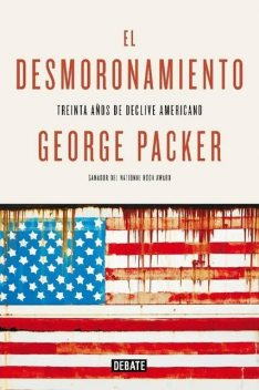 El desmoronamiento, George Packer