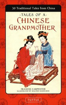 Tales of a Chinese Grandmother, Frances Carpenter