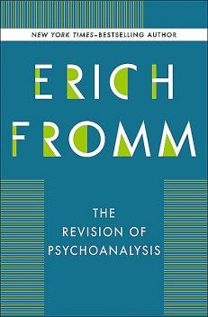 The Revision of Psychoanalysis, Erich Fromm, Rainer Funk