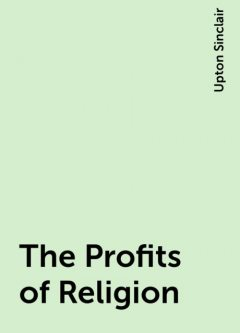 The Profits of Religion, Upton Sinclair