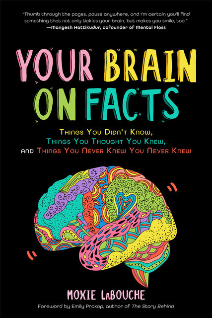Your Brain on Facts, Moxie LaBouche