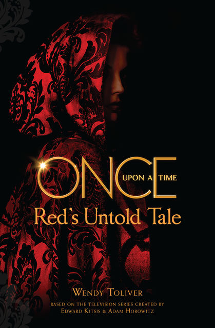 Once Upon a Time: Red's Untold Tale, Wendy Toliver