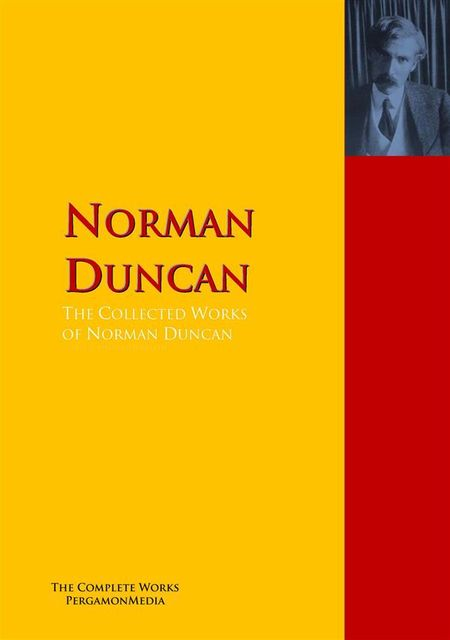 The Collected Works of Norman Duncan, Norman Duncan