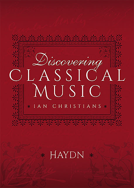 Discovering Classical Music: Haydn, Ian Christians, Sir Charles Groves CBE