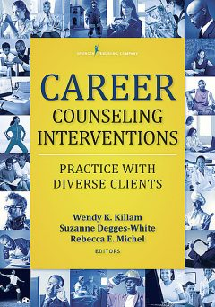 Career Counseling Interventions, Suzanne Degges-White, Wendy Killam, Rebecca E. Michel
