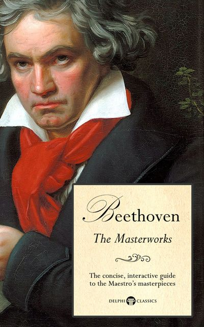 Delphi Masterworks of Ludwig van Beethoven (Illustrated), Peter Russell