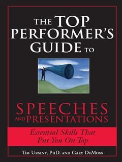 Top Performer's Guide to Speeches and Presentations, Tim Ursiny