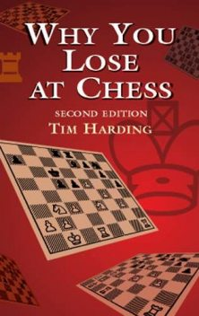 Why You Lose at Chess, Tim Harding