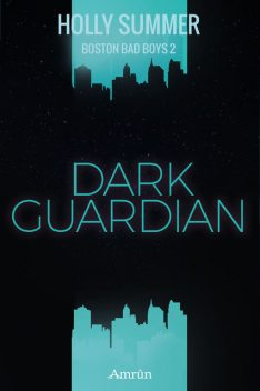 Dark Guardian (Boston Bad Boys Band 2), Holly Summer