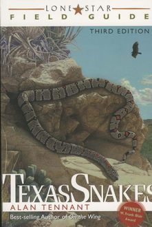 Lone Star Field Guide to Texas Snakes, Alan Tennant