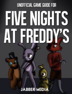 Unofficial Game Guide for Five Nights At Freddy's, Jabber Media