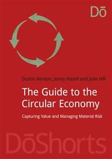 Guide to the Circular Economy, Dustin Benton