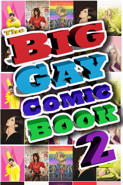 Big Gay Comic Book: Volume 2 Vol.1 # GN, C.W.Cooke, Mike Lynch, Melissa Seymour, Sandra C.Ruckdeschel, Spike Steffenhagen, Willi Blob
