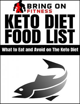 Keto Diet Food List: What to Eat and Avoid On the Keto Diet, Bring On Fitness