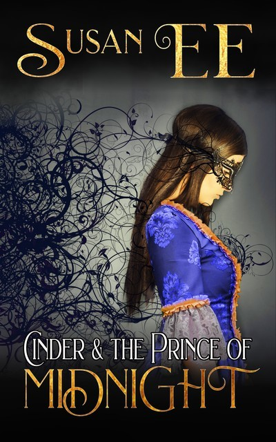 Cinder & the Prince of Midnight, Susan Ee