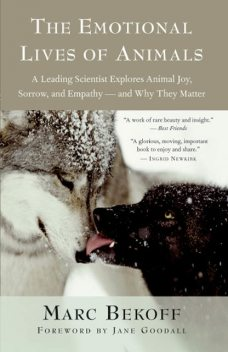 The Emotional Lives of Animals, Marc Bekoff