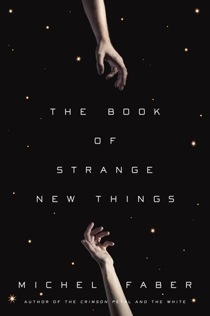 The Book of Strange New Things, Michel Faber